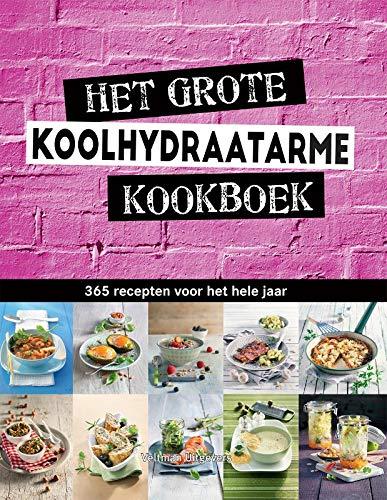 Het grote koolhydraatarme kookboek: 365 recepten voor het hele jaar
