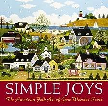 Simple Joys: The American Folk Art of Jane Wooster Scott