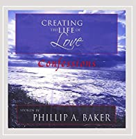 Creating the Life of Love