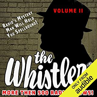 The Whistler - More Than 500 Radio Shows!, Volume 2 audiobook cover art