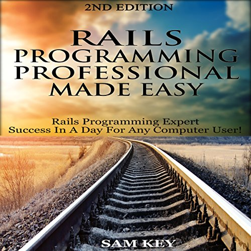 Rails Programming Professional Made Easy, 2nd Edition audiobook cover art