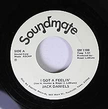 JACK DANIELS 45 RPM I GOT A FEELIN' / WORDS BETWEEN THE LINES