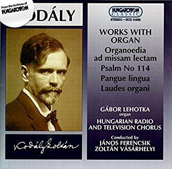 Kodaly: Works With Organ