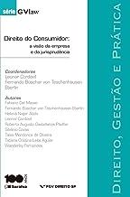 Direito, gestão e prática - Direito do Consumidor: a visão da empresa e da jurisprudência