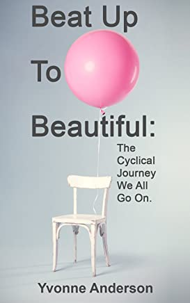 Beat Up To Beautiful: The Cyclical Journey We All Go On