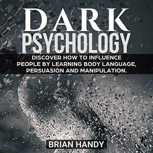 『Dark Psychology: Discover How to Influence People by Learning Body Language, Persuasion and Manipulation』のカバーアート