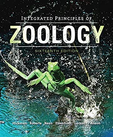 Integrated Principles of Zoology by Cleveland P Hickman Jr. Emeritus Susan L. Keen Allan Larson David J Eisenhour Professor PhD Helen I'Anson Associate Professor of Biology Larry S Roberts(2013-09-25)