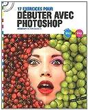Step By Step 17 exercices pour débuter avec Photoshop - Atelier n°1 (CD Inclus) de Tom Salbeth (30 novembre 2011) Broché - 30/11/2011