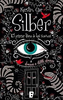Silber. El primer libro de los sueños (Silber 1) (Spanish Edition) by [Kerstin Gier]