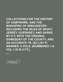 Collections for the History of Hampshire, and the Bishopric of Winchester