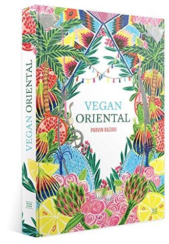 Vegan Oriental: sinnliche, orientalische Küche: ausgesuchte Gemüse-Köstlichkeiten aus der orientalischen Küche