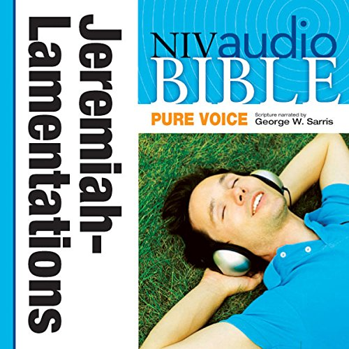 Pure Voice Audio Bible - New International Version, NIV (Narrated by George W. Sarris): (22) Jeremiah and Lamentations audiobook cover art
