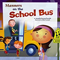 Manners on the School Bus (Way to Be!)