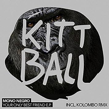 Your Only Best Friend E.P. (Incl Kolombo Remix)