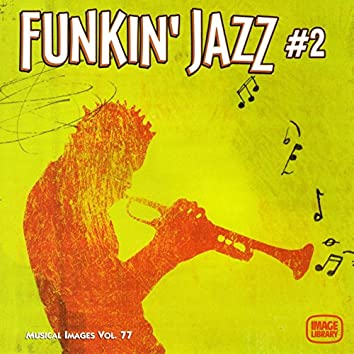 Funkin' Jazz 2: Musical Images, Vol. 77