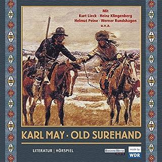 Old Surehand                   Autor:                                                                                                                                 Karl May                               Sprecher:                                                                                                                                 Kurt Lieck,                                                                                        Heinz Klingenberg,                                                                                        Werner Rundshagen                      Spieldauer: 7 Std. und 4 Min.     84 Bewertungen     Gesamt 4,5