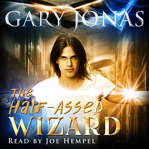The Half-Assed Wizard: Book 1