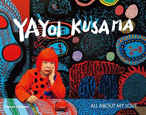 Image of Yayoi Kusama: All About My Love