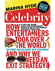 Celebrity: How Entertainers Took Over The World and Why We Need an Exit Strategy