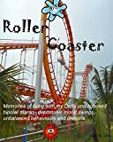 Roller Coaster: Memories of living with Dad's undiagnosed bipolar manic- depressive mood swings, unbalanced behaviors and demons… (English Edition)
