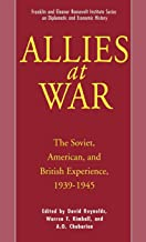 Allies at War: The Soviet, American, and British Experience, 1939-1945 (The World of the Roosevelts)