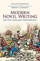 Modern Novel Writing: Or the Elegant Enthusiast