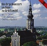 Ein Orgelkonzert im Dom zu Greifswald - erhard Kaufeldt