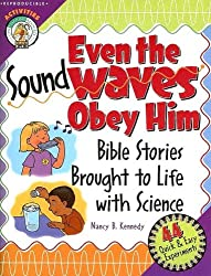 Even the Sound Waves Obey Him: Bible Stories Brought to Life with Science (CPH Teaching Resource)