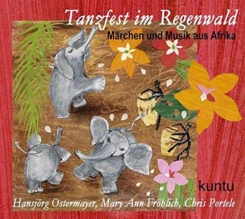 Tanzfest im Regenwald von Afrika: Märchen und Musik aus Afrika - Edition 2