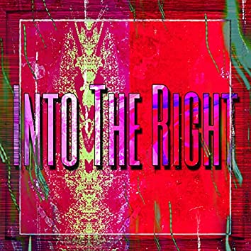Into The Right