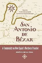 San Antonio de Béxar: A Community on New Spain's Northern Frontier