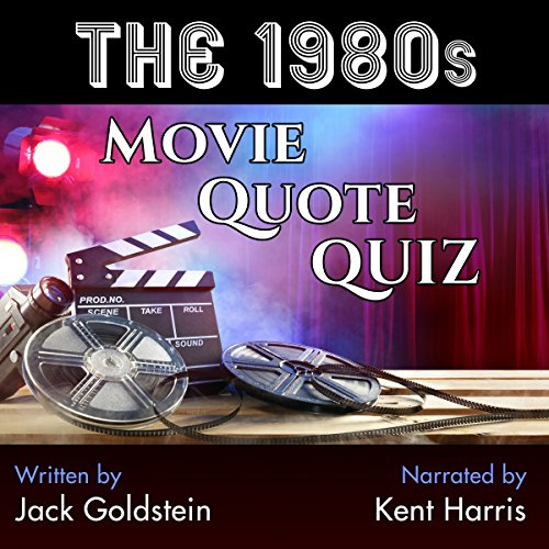 The 1980s Movie Quote Quiz     120 Quotes to Test Your Knowledge!              By:                                                                                                                                 Jack Goldstein                               Narrated by:                                                                                                                                 Kent Harris                      Length: 57 mins     1 rating     Overall 3.0