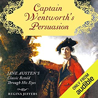 Captain Wentworth's Persuasion     Jane Austen's Classic Retold Through His Eyes              By:                                                                                                                                 Regina Jeffers                               Narrated by:                                                                                                                                 Graham Vick                      Length: 14 hrs and 30 mins     19 ratings     Overall 3.7
