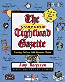 Image: The Complete Tightwad Gazette: Promoting Thrift as a Viable Alternative Lifestyle, by Amy Dacyczyn (Author). Publisher: Villard; 1 edition (December 15, 1998)