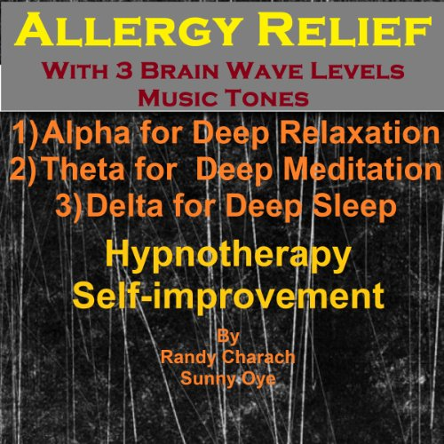 Allergy Relief with Three Brainwave Music Recordings audiobook cover art