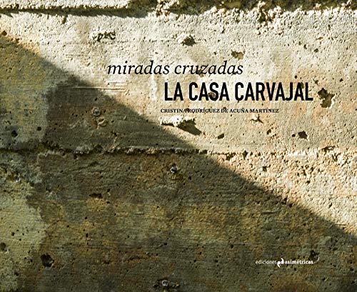 MIRADAS CRUZADAS: La Casa Carvajal (FOTOGRAFIA)