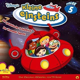 Der galaktische Schlaftrick / Der Trommel-Specht (Kleine Einsteins 5) Titelbild