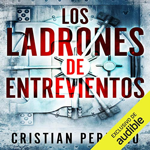 Los Ladrones de Entreviento (Narración en Castellano) [The Thieves of Entreviento] Audiobook By Cristian Perfumo cover art