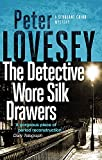 The Detective Wore Silk Drawers: The Second Sergeant Cribb Mystery - Peter Lovesey
