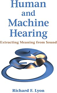Human and Machine Hearing: Extracting Meaning from Sound