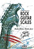 Rock Guitar Scales: Rock, Blues, Metal, Jazz. Tapping Special