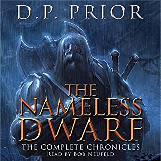 The Nameless Dwarf: The Complete Chronicles     Nameless Dwarf, Books 1-5              By:                                                                                                                                 D.P. Prior                               Narrated by:                                                                                                                                 Bob Neufeld                      Length: 19 hrs and 48 mins     186 ratings     Overall 4.0