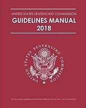 FEDERAL SENTENCING GUIDELINES MANUAL 2018