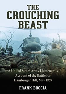 The Crouching Beast: A United States Army Lieutenant's Account of the Battle for Hamburger Hill, May 1969