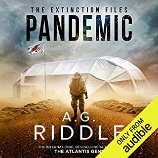 Pandemic     The Extinction Files, Book 1              Written by:                                                                                                                                 A. G. Riddle                               Narrated by:                                                                                                                                 Edoardo Ballerini                      Length: 18 hrs and 53 mins     259 ratings     Overall 4.2