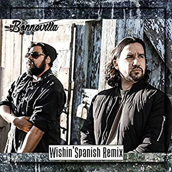 Wishin' (Spanish Remix)