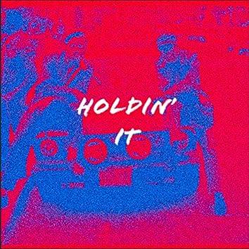 Holdin' It (feat. Micstro)