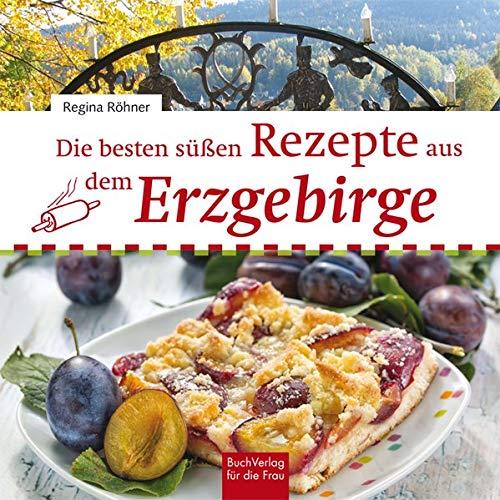 Die besten süßen Rezepte aus dem Erzgebirge