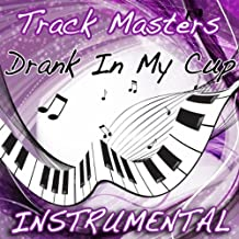 Drank In My Cup (Kirko Bangz Instrumental Cover)