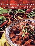 Les recettes gourmandes aux herbes et aux épices